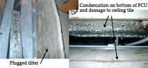 Left: Plugged filter; Right: Condensation on bottom of FCU and damage to ceiling tile